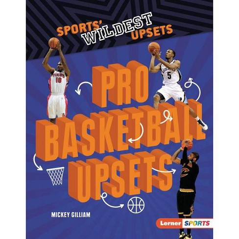 Pro Basketball Upsets - (Sports' Wildest Upsets (Lerner (Tm) Sports)) by  Mickey Gilliam (Hardcover) - image 1 of 1