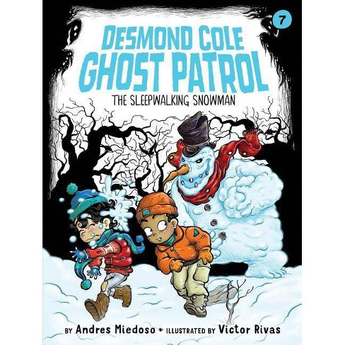 The Sleepwalking Snowman - (Desmond Cole Ghost Patrol) by  Andres Miedoso (Hardcover) - image 1 of 1