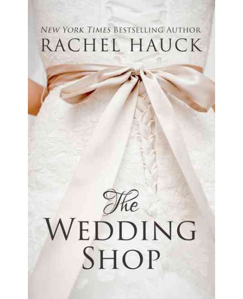 Wedding Shop (Large Print) (Hardcover) (Rachel Hauck) - image 1 of 1