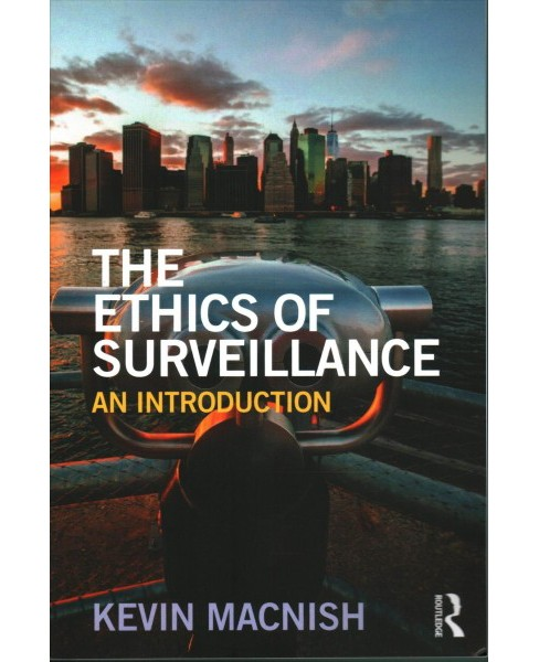 Ethics of Surveillance : An Introduction (Paperback) (Kevin Macnish) - image 1 of 1