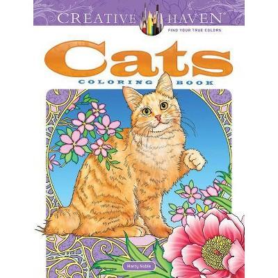 Creative Haven Cats Coloring Book - (Adult Coloring) By Marty Noble  (Paperback) : Target
