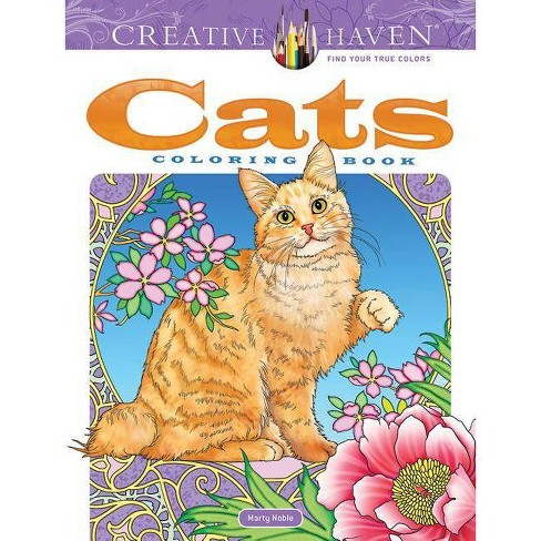 Creative Haven Cats Coloring Book Adult Coloring By Marty Noble Paperback Target