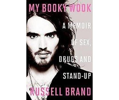 My Booky Wook : A Memoir of Sex, Drugs, and Stand-up -  by Russell Brand (Hardcover) - image 1 of 1