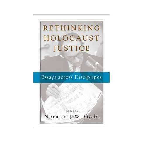 Rethinking Holocaust Justice - by Norman J  W  Goda (Paperback)