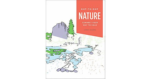 Dot-to-Dot Nature : Connect Your Way to Calm (Paperback) - image 1 of 1