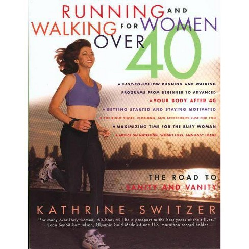 Runnning and Walking for Women Over 40 - by  Kathrine Switzer (Paperback) - image 1 of 1