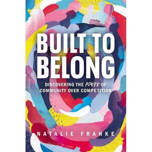 Built to Belong - by  Natalie Franke (Hardcover) - image 1 of 1