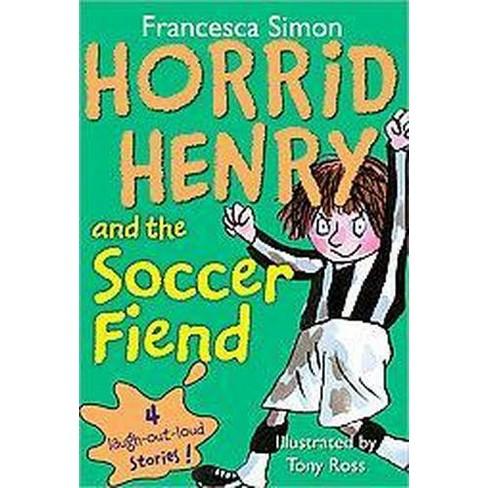 Horrid Henry and the Soccer Fiend ( Horrid Henry) (Paperback) by Francesca Simon - image 1 of 1
