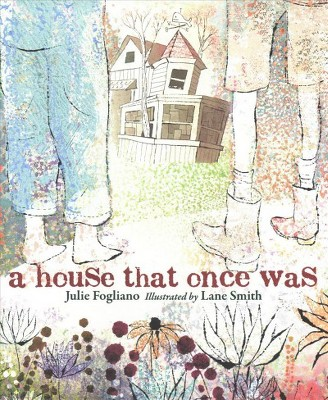 House That Once Was - by Julie Fogliano (School And Library)