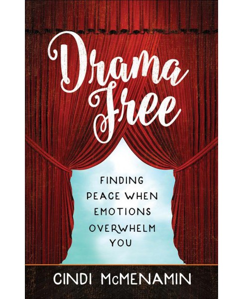 Drama Free : Finding Peace When Emotions Overwhelm (Paperback) (Cindi McMenamin) - image 1 of 1