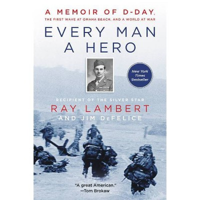 Every Man a Hero - by Ray Lambert & Jim DeFelice (Paperback)