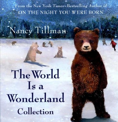Nancy Tillman's the World Is a Wonderland Collection : The World Is a Wonderland; If You Were an Animal;