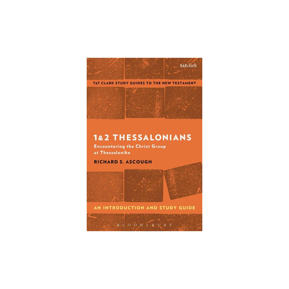 1 & 2 Thessalonians : An Introduction and Study Guide: Encountering the Christ Group at Thessalonike