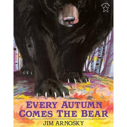 Every Autumn Comes the Bear - by  Jim Arnosky (Paperback) - image 1 of 1