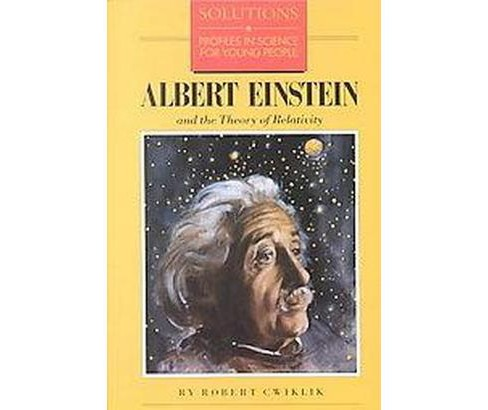 Albert Einstein and the Theory of Relativity (Paperback) (Robert Cwiklik) - image 1 of 1