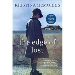 The Edge of Lost - by Kristina McMorris (Paperback)