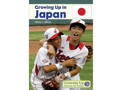Growing Up in Japan (Hardcover) (Andrea C. Nakaya) - image 1 of 1