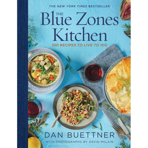 The Blue Zones Kitchen - by  Dan Buettner (Hardcover) - image 1 of 1