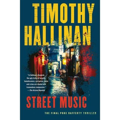 Street Music - (Poke Rafferty Novel) by  Timothy Hallinan (Hardcover) - image 1 of 1