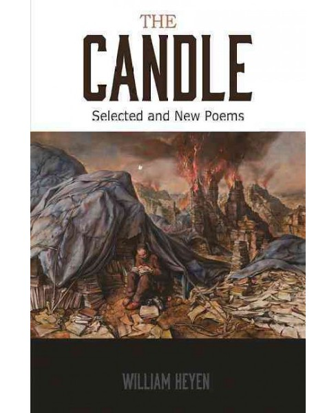 Candle : Poems of Our 20th Century Holocausts (Paperback) (William Heyen) - image 1 of 1