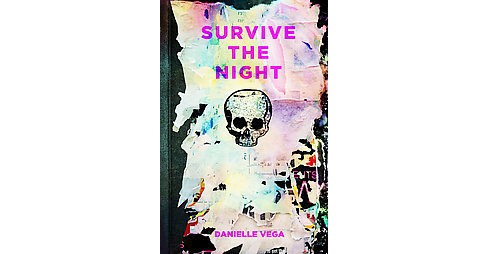 Survive the Night (Hardcover) (Danielle Vega) - image 1 of 1