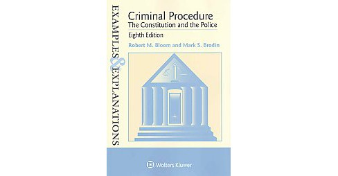 Criminal Procedure : The Constitution and the Police (Paperback) (Robert M. Bloom & Mark S. Brodin) - image 1 of 1