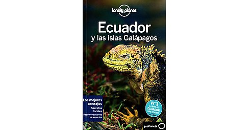 Lonely Planet Ecuador y las islas Galapagos /Lonely Planet Ecuador and the Galapagos Islands (Paperback) - image 1 of 1