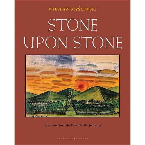 Stone Upon Stone - by  Wieslaw Mysliwski (Paperback) - image 1 of 1