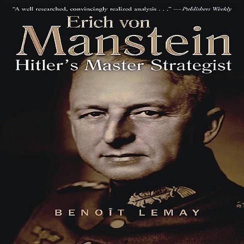 Erich Von Manstein - by  Benoit Lemay (Paperback) - image 1 of 1