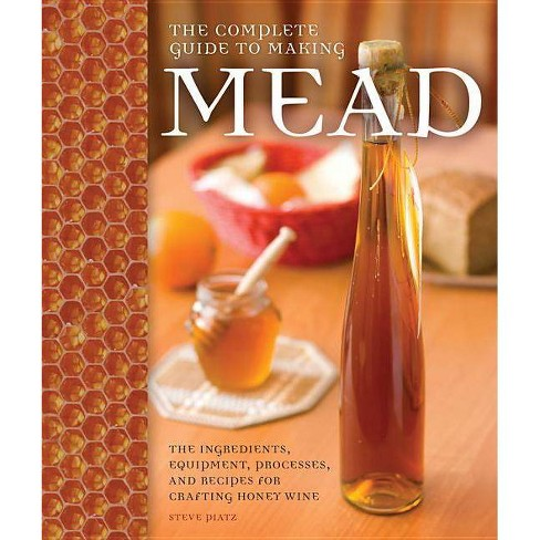 The Complete Guide to Making Mead - by  Steve Piatz (Paperback) - image 1 of 1
