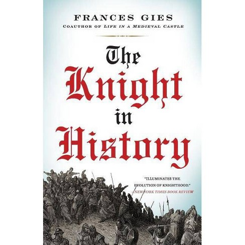 The Knight in History - (Medieval Life) by  Frances Gies (Paperback) - image 1 of 1