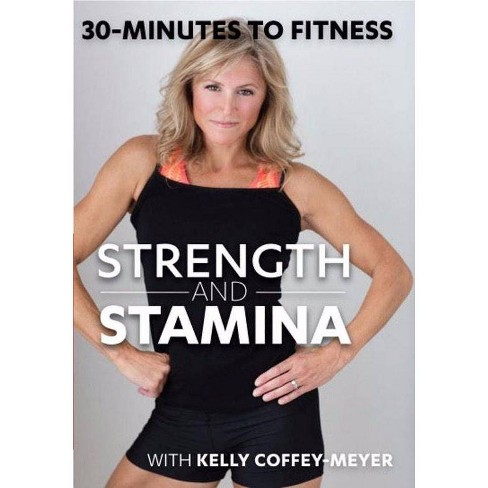 30 Minutes to Fitness: Stregth & Stamina with Kelly Coffey-Meyer (DVD) - image 1 of 1