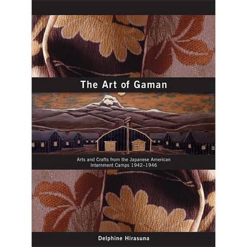 The Art of Gaman - by  Delphine Hirasuna (Hardcover) - image 1 of 1