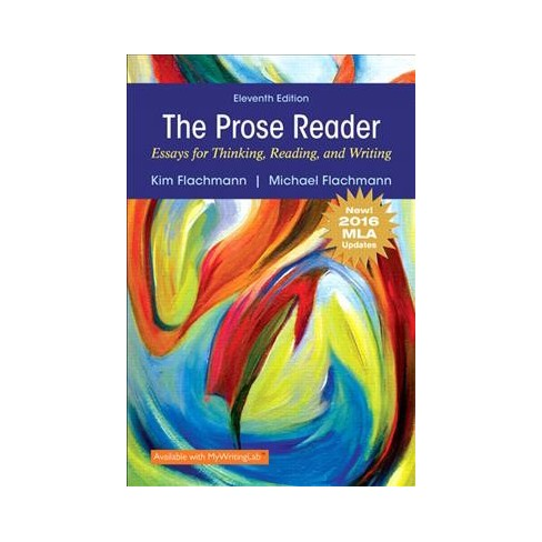 prose reader essays for thinking reading and writing new 2016