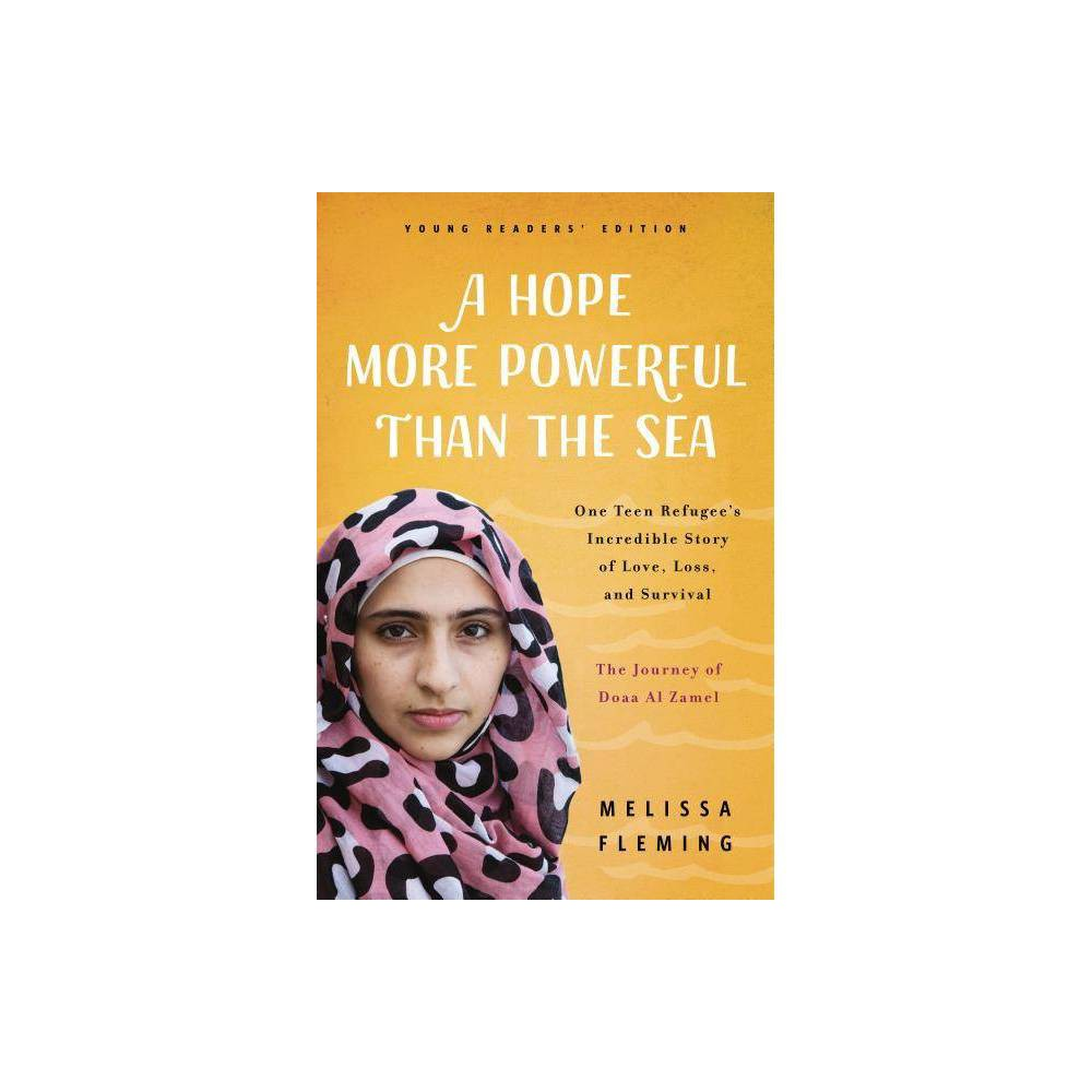 A Hope More Powerful Than The Sea By Melissa Fleming Paperback