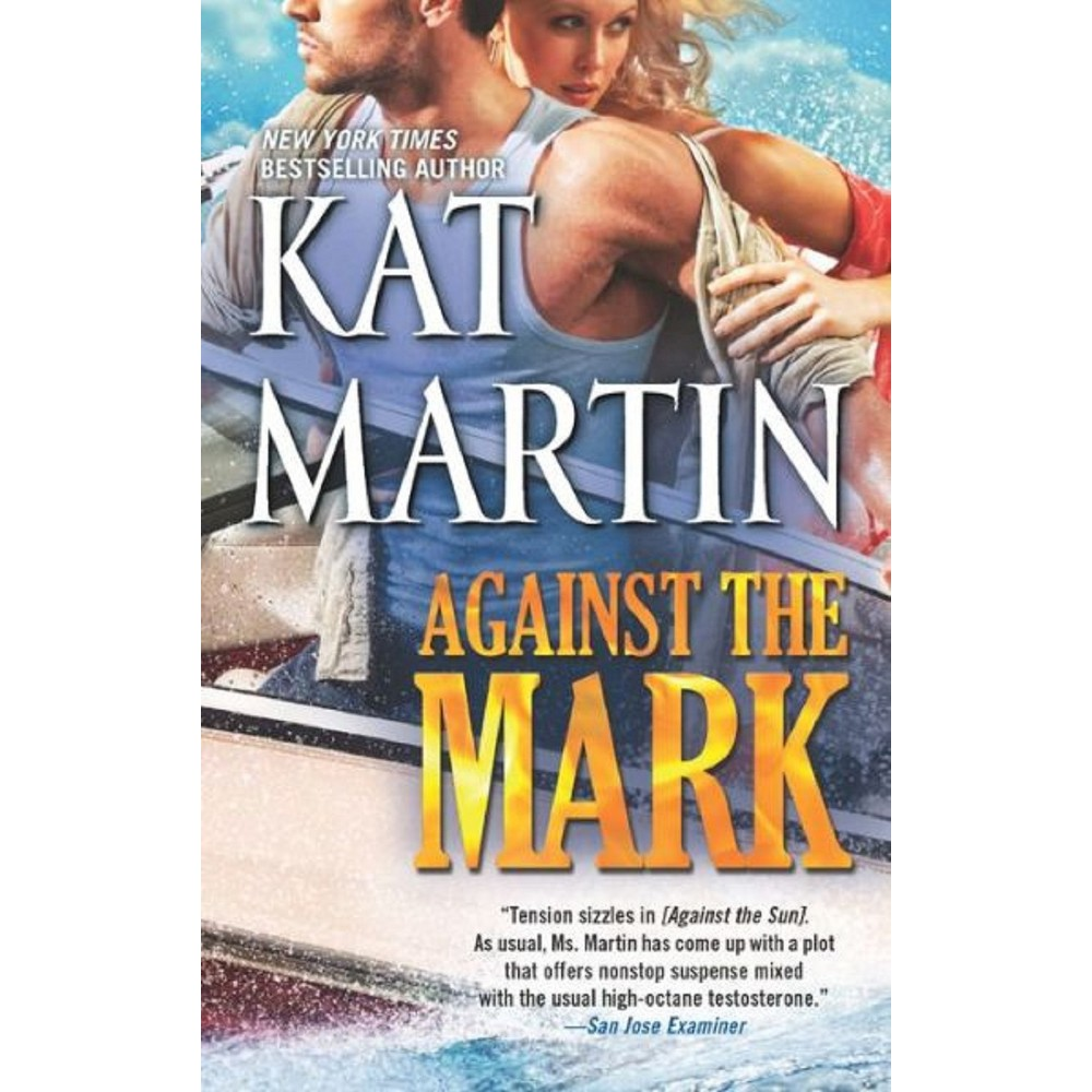 Against the Mark (Paperback) by Kat Martin