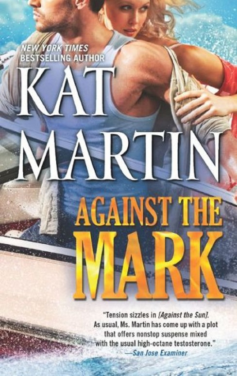 Against the Mark (Paperback) by Kat Martin - image 1 of 1