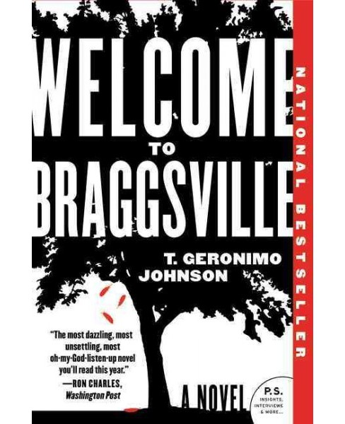 Welcome to Braggsville (Reprint) (Paperback) (T. Geronimo Johnson) - image 1 of 1