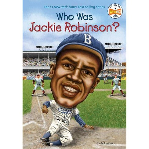Who Was Jackie Robinson? (Paperback) (Gail Herman) - image 1 of 1
