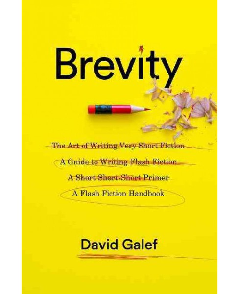 Brevity : A Flash Fiction Handbook (Paperback) (David Galef) - image 1 of 1