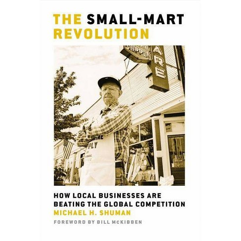 The Small-Mart Revolution - by  Michael H Shuman (Paperback) - image 1 of 1
