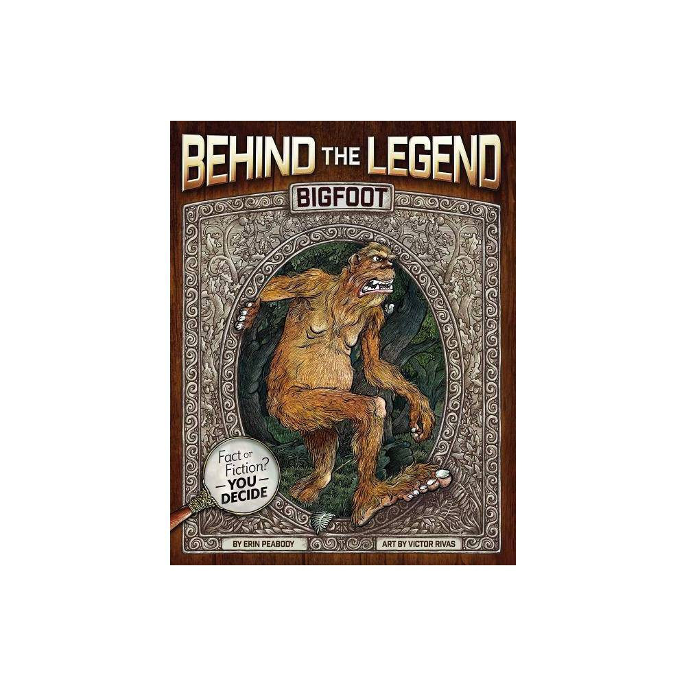 Bigfoot Behind The Legend By Erin Peabody Paperback