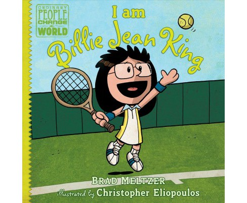 I Am Billie Jean King -  by Brad Meltzer (School And Library) - image 1 of 1