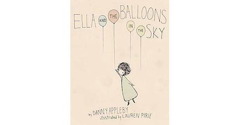 Ella and the Balloons in the Sky (Hardcover) (Danny Appleby) - image 1 of 1