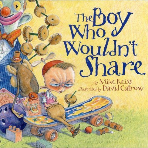 The Boy Who Wouldn't Share - by  Mike Reiss (Hardcover) - image 1 of 1