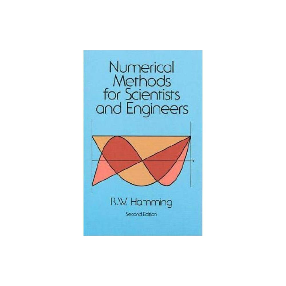 Numerical Methods For Scientists And Engineers Dover Books On Mathematics 2nd Edition By Richard Hamming Paperback