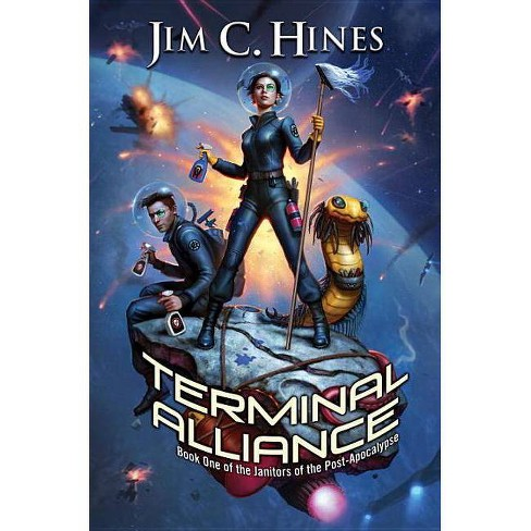 Terminal Alliance - (Janitors of the Post-Apocalypse)by  Jim C Hines (Hardcover) - image 1 of 1