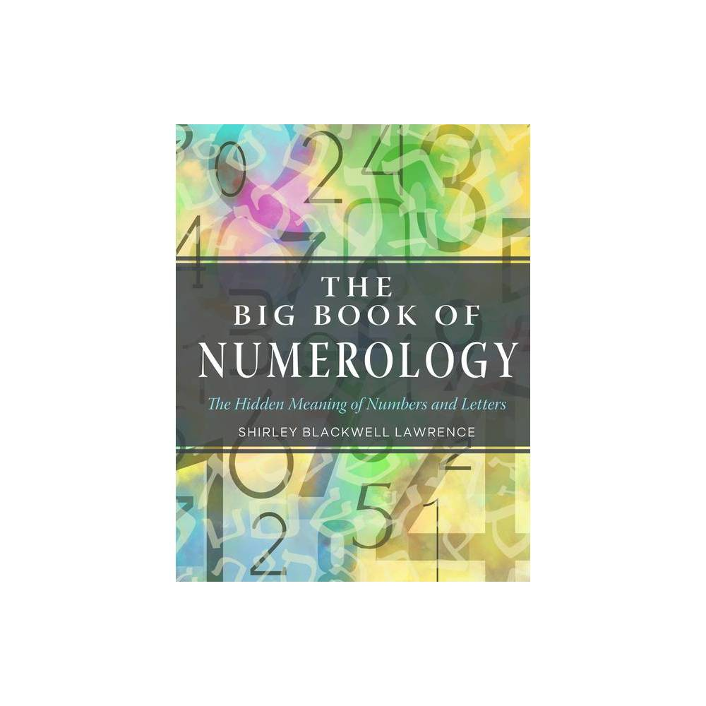 The Big Book Of Numerology Weiser Big Book By Shirley Blackwell Lawrence Paperback