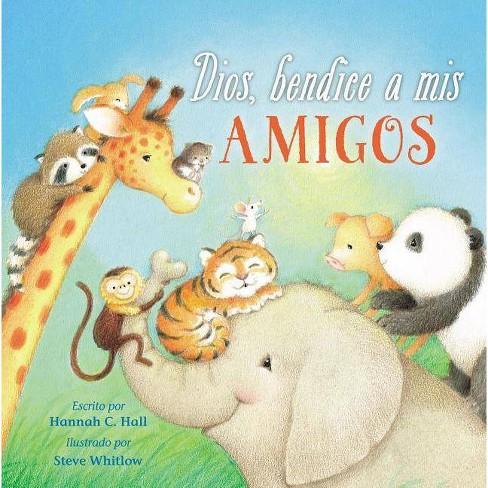 Dios, Bendice a MIS Amigos - by  Hannah Hall (Board_book) - image 1 of 1