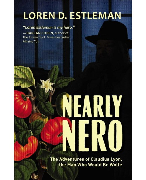 Nearly Nero : The Adventures of Claudius Lyon, the Man Who Would Be Wolfe -  (Hardcover) - image 1 of 1